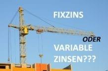 Wohnbaukredit mit Fixzins oder variable Zinsen