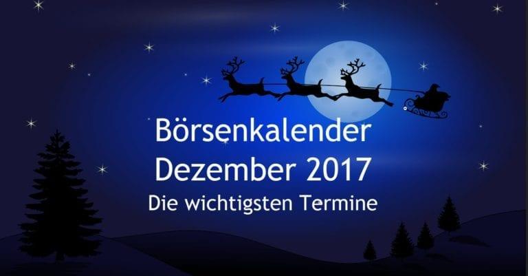 Börsenkalender Dezember 2017 - wichtigste Termine
