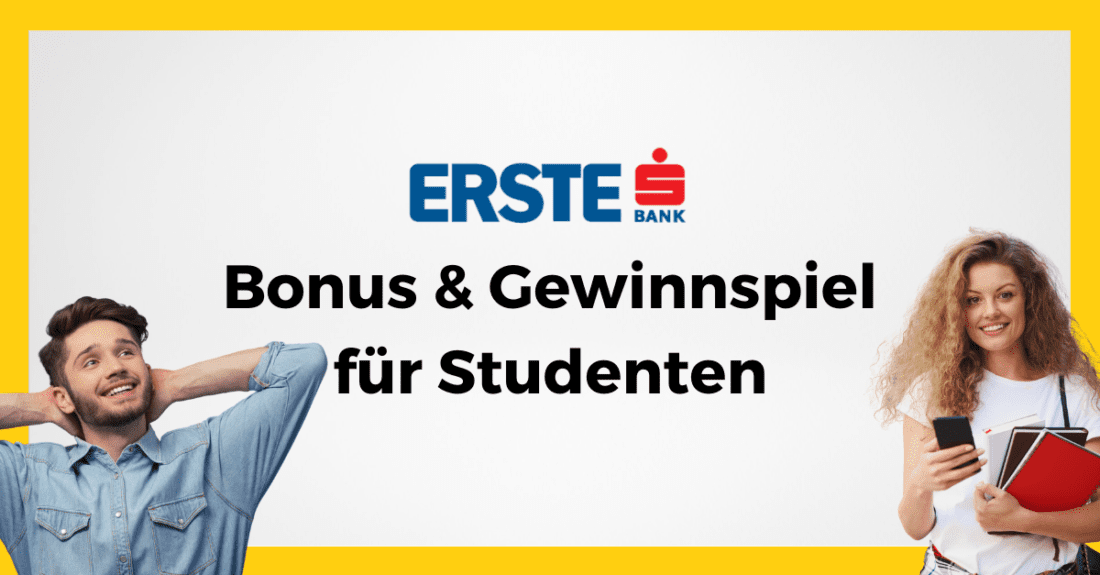 Erste Bank Bonus und Gewinnspiel für Studentenkonto