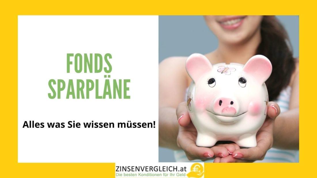 Was ist ein Fondssparplan - Arten von Fonds-Sparplänen, Was muss man berücksichtigen?