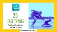 Hello bank! Depot Aktion für Neukunden - 25 Free Trades - Hello depot! Österreich