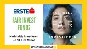 ERSTE FAIR INVEST Fond - Fondssparplan - Nachhaltig investieren